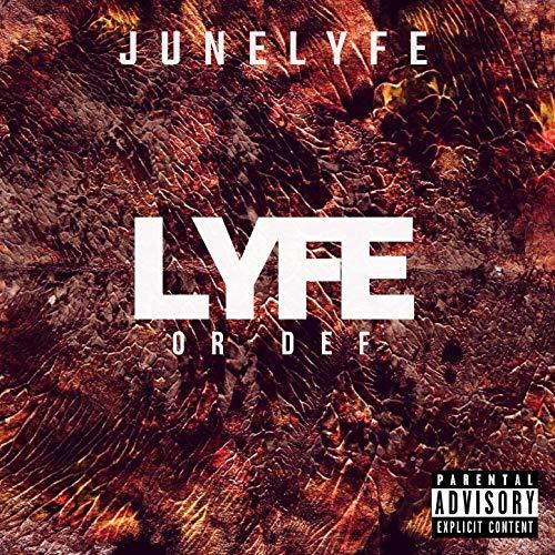 JuneLyfe - Lyfe Or Def