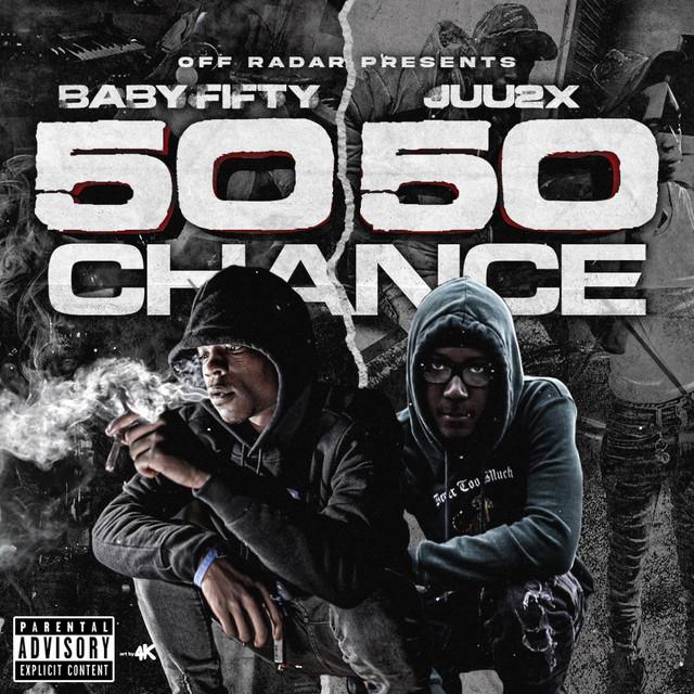 Juu2x & Baby Fifty – 50/50 Chance