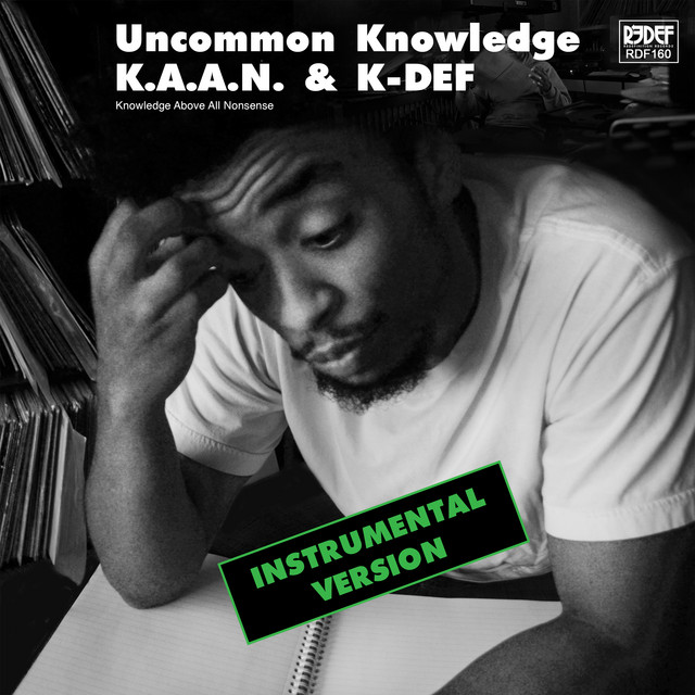 K.A.A.N. & K-DEF – Uncommon Knowledge (Instrumental Version)