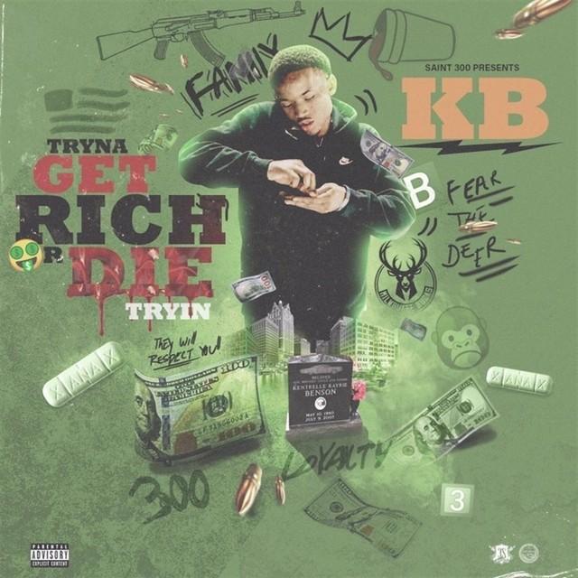 KB – Tryna Get Rich Or Die Tryin
