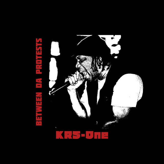 KRS-ONE – Between Da Protests