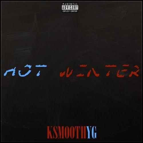 KSmoothYG – Hot Winter