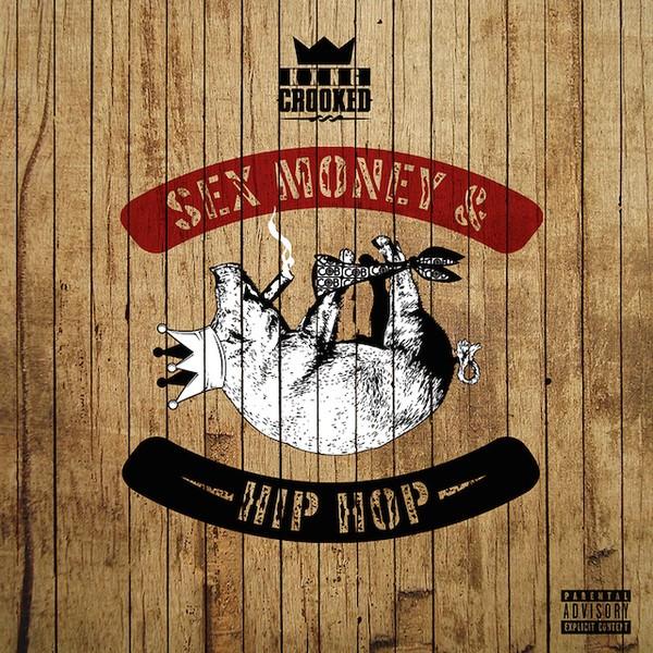 KXNG Crooked – Sex, Money & Hip Hop