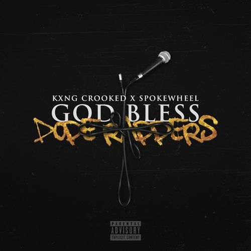 KXNG Crooked & Spokewheel - God Bless Dope Rappers