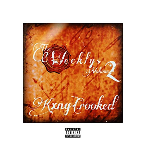 KXNG Crooked – The Weeklys, Vol. 2
