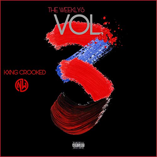 KXNG Crooked – The Weeklys, Vol. 3
