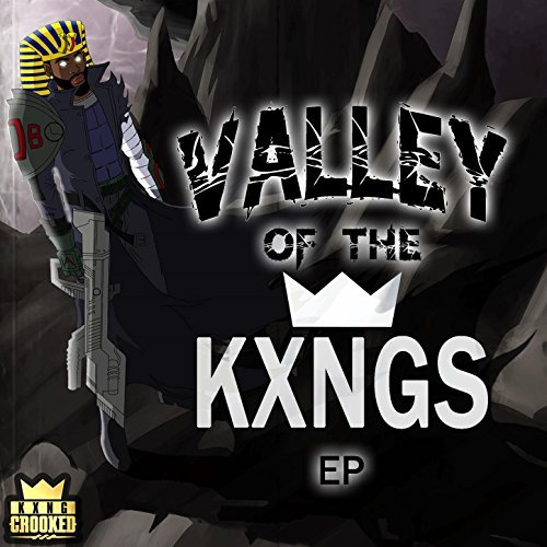 KXNG Crooked – Valley Of The KXNGS