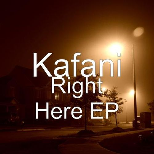 Kafani – Right Here – EP