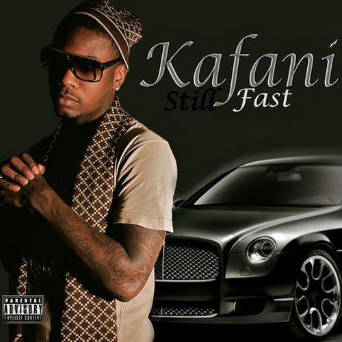 Kafani – Still Fast