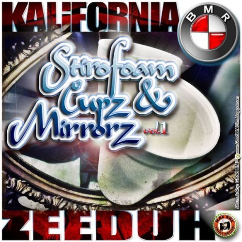 Kalifornia Zeeduh – Stirofoam Cupz & Mirrorz Vol. 1