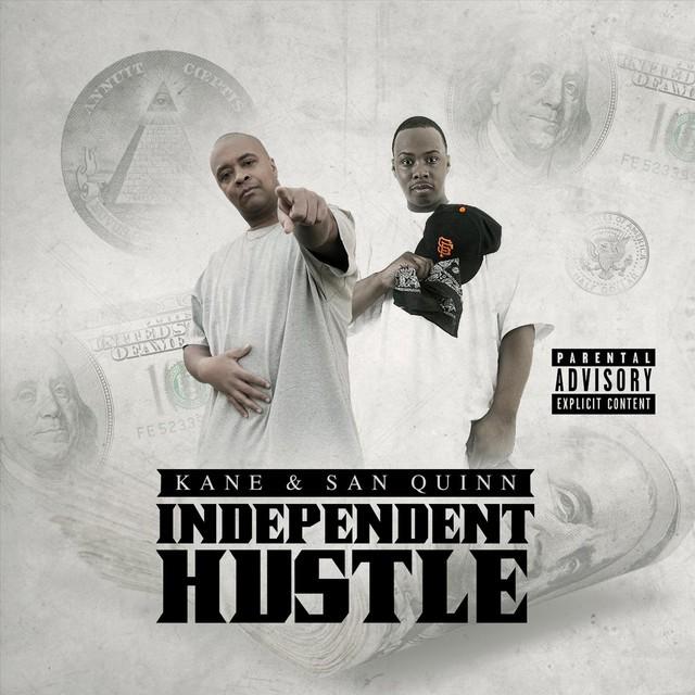 Kane & San Quinn – Independent Hustle