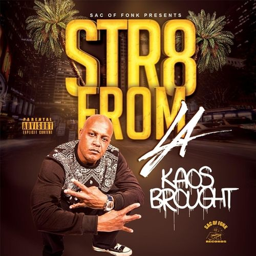 Kaos Brought – Str8 From LA
