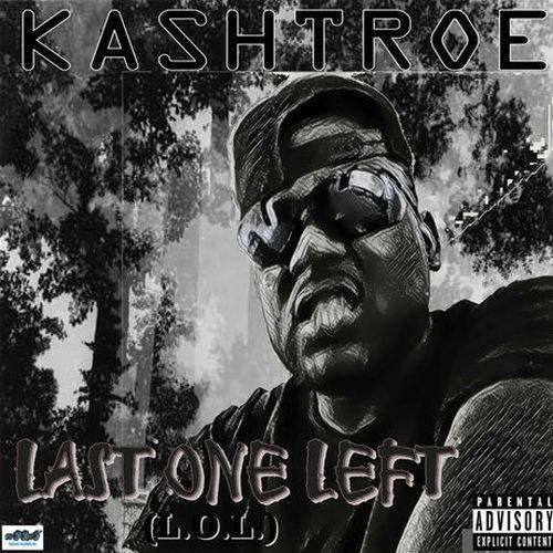 Kashtroe - Last One Left (LOL)