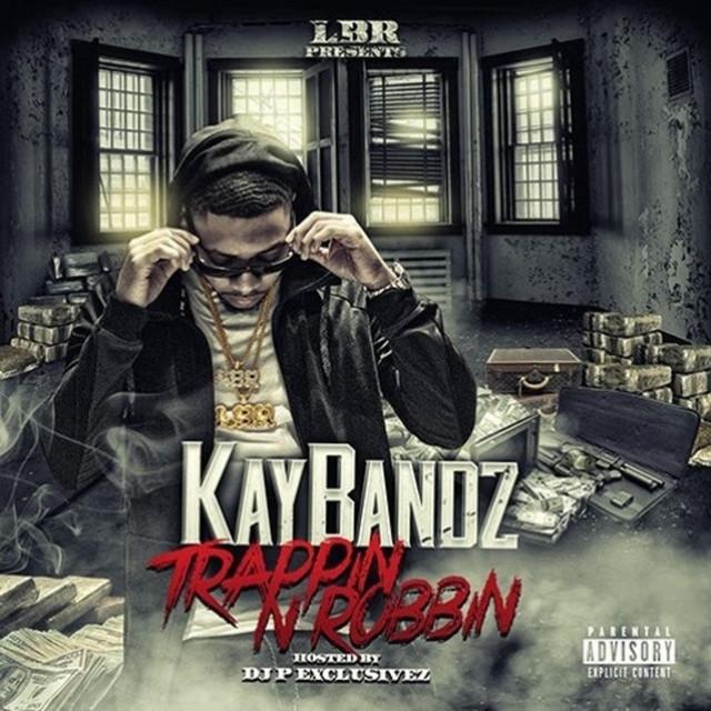 Kay Bandz – Trappin' N Robbin'