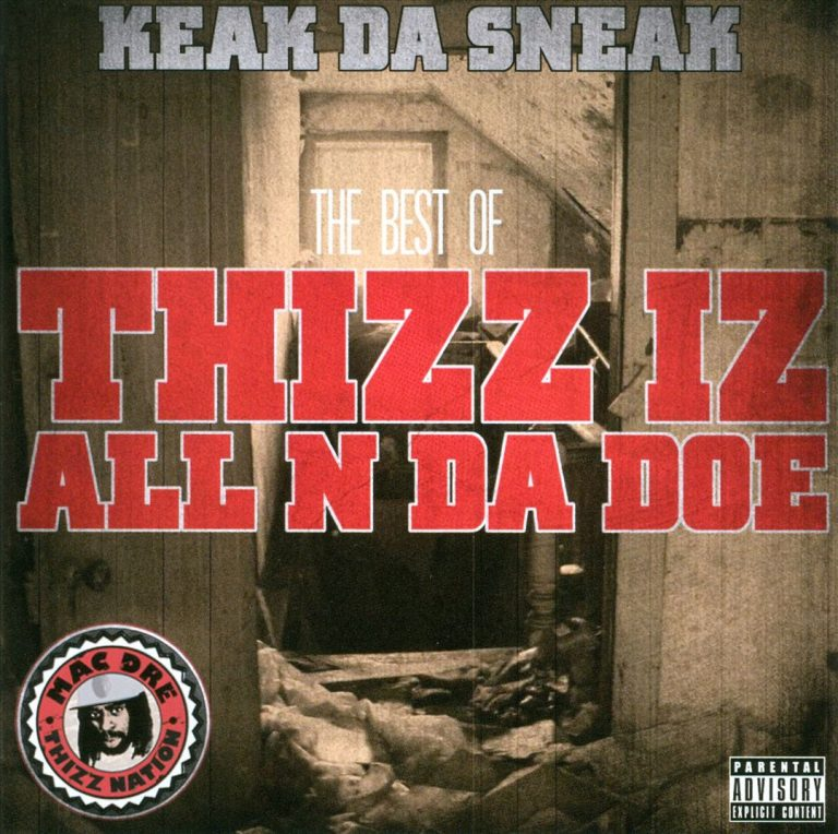 Keak Da Sneak – The Best Of: Thizz Iz All N Da Doe (Thizz Nation Vol. TwentyTwo)