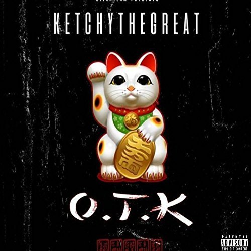Ketchy The Great – O.T.K