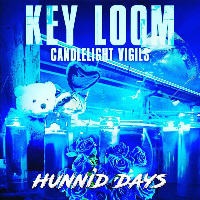 Key Loom – Candlelight Vigils: Hunnid Days