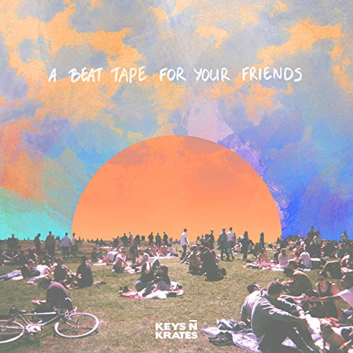 Keys N Krates – A Beat Tape For Your Friends
