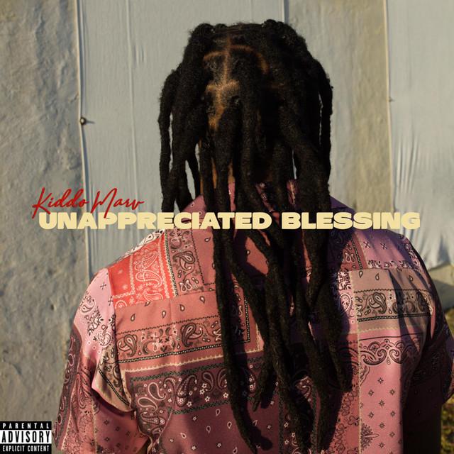Kiddo Marv – Unappreciated Blessing