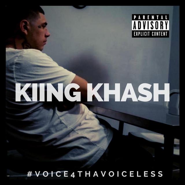 Kiing Khash – Voice 4 Tha Voiceless
