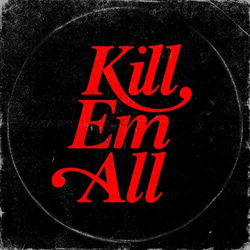 Kill Em All – Kill Em All