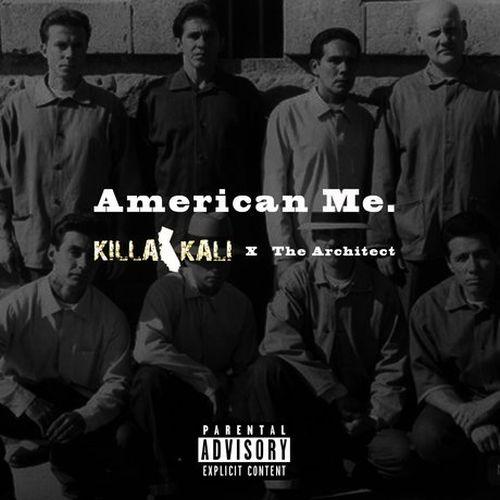 Killa Kali & The Architect - American Me