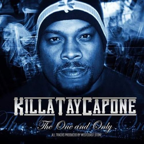 Killa Tay Capone – The One And Only (Return Of The Real)