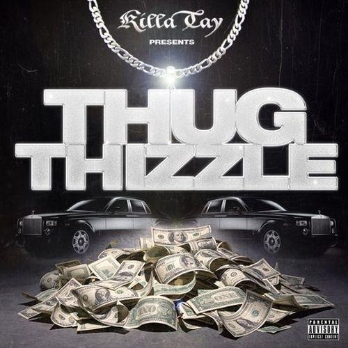 Killa Tay – Thug Thizzle