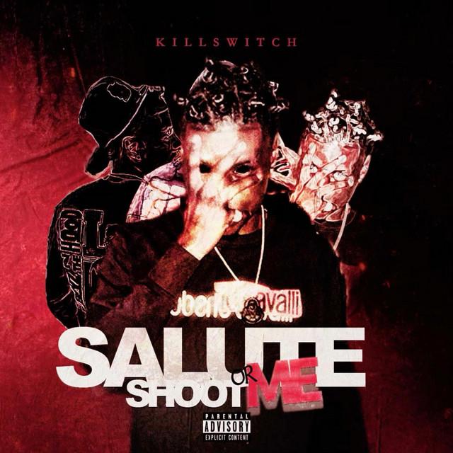 Killswitch – Salute' Me Or Shoot Me