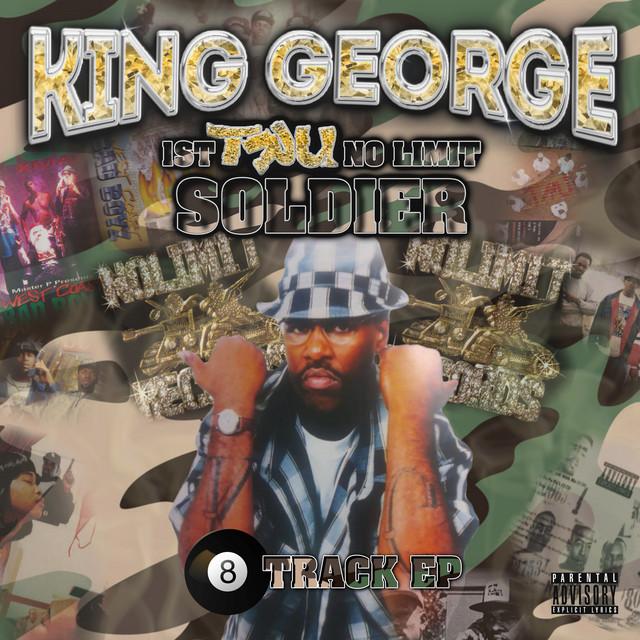 King George – 1st Tru No Limit Soldier