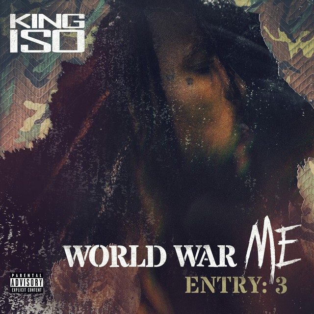 King Iso – World War Me – Entry: 3