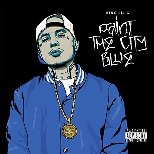 King Lil G – Paint The City Blue