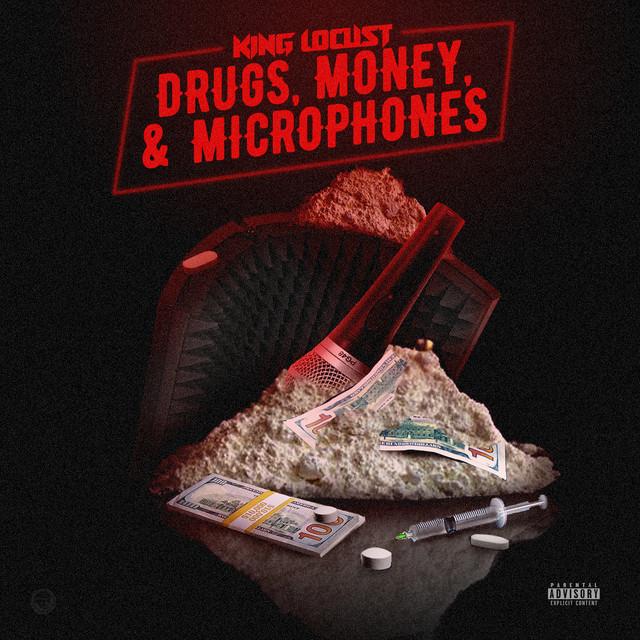 King Locust – Drugs, Money And Microphones