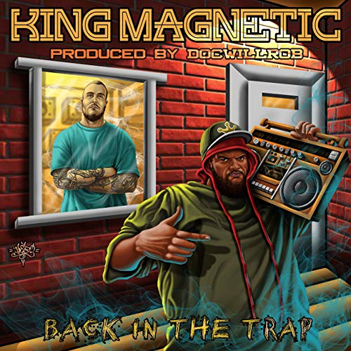 King Magnetic & DOCWILLROB – Back In The Trap