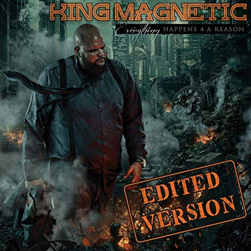 King Magnetic – Everything Happens 4 A Reason