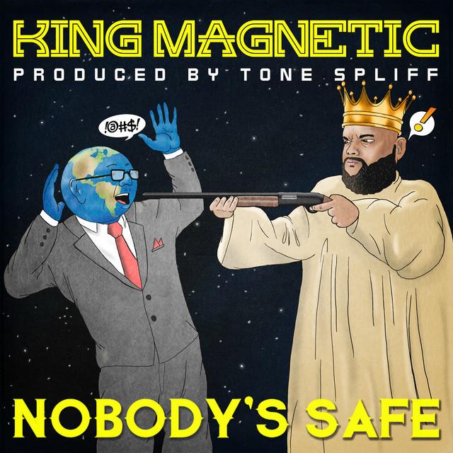 King Magnetic & Tone Spliff – Nobody's Safe
