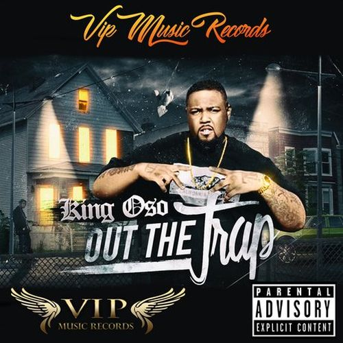 King Oso – Out The Trap