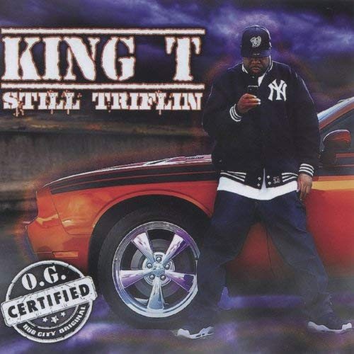 King T – Still Triflin