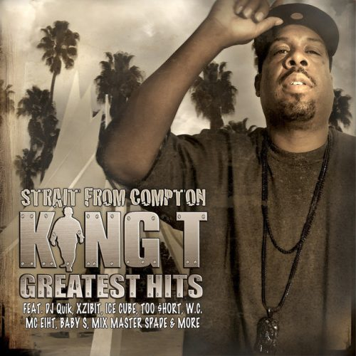 """King T – """"Strait From Compton"""" King Ts Greatest Hits"""