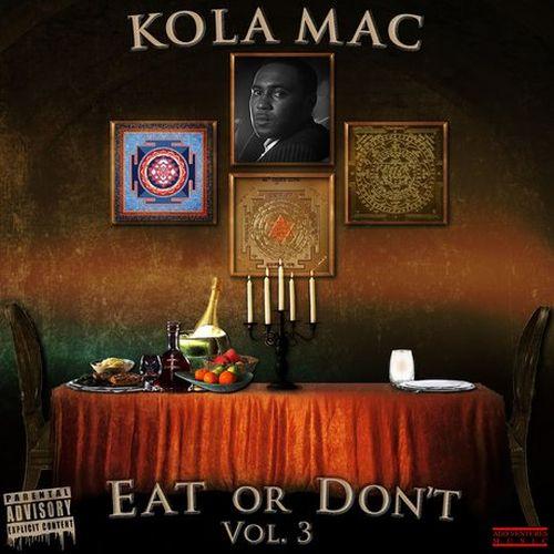 Kola Mac – Eat Or Don't, Vol. 3