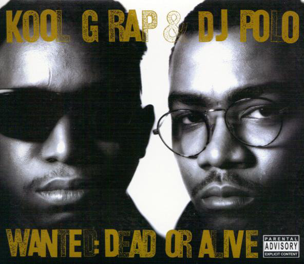 Kool G Rap & D.J. Polo – Wanted: Dead Or Alive (Special Edition Extended Play Double Disc)