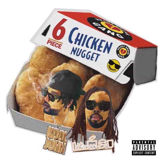 Kool John & Iamsu! – 6 Piece Chicken Nugget