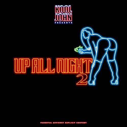 Kool John – Up All Night 2