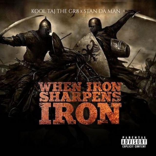 Kool Taj The Gr8 & Stan Da Man – When Iron Sharpens Iron