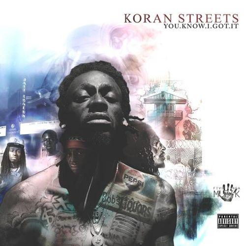 Koran Streets – You.Know.I.Got.It (The Album)