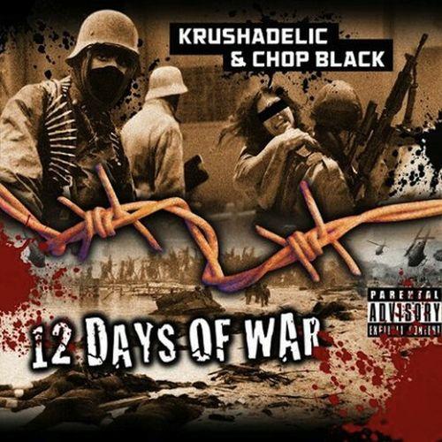 Krushadelic & Chop Black – 12 Days Of War