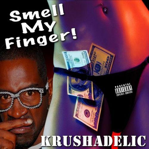 Krushadelic – Smell My Finger