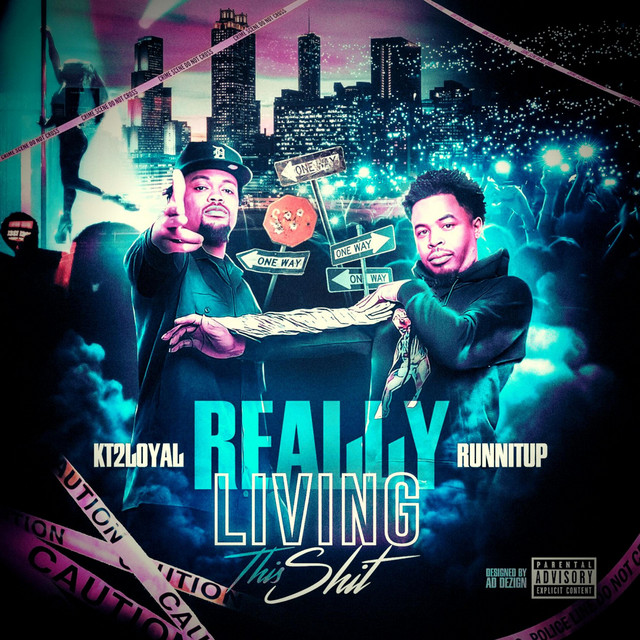 Kt2loyal & Lilrunnitup – Really Living This Shit (Deluxe)