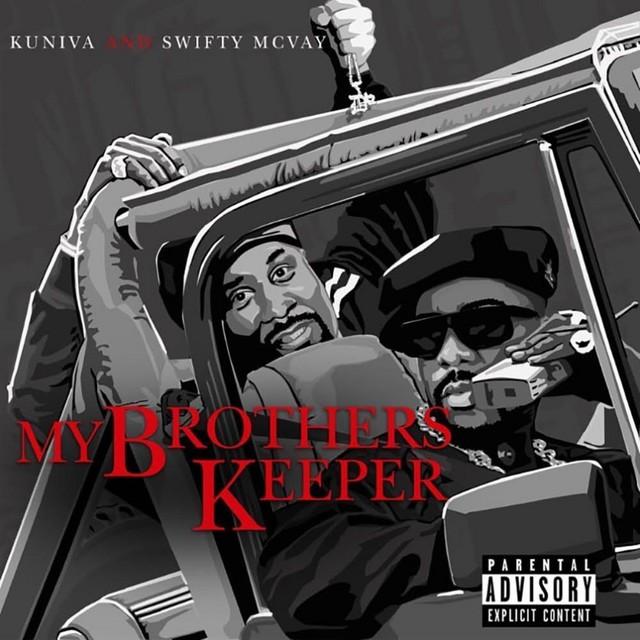 Kuniva & Swifty McVay – My Brothers Keeper