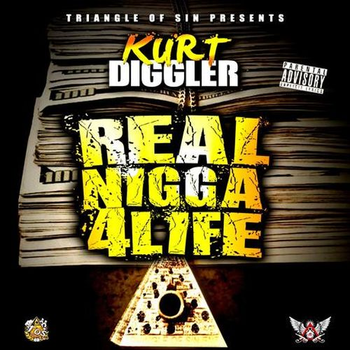 Kurt Diggler – Real Nigga 4 Life